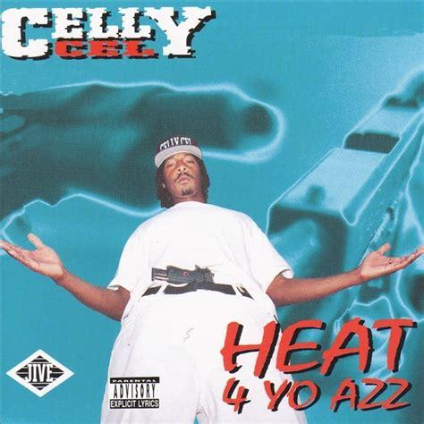 celly cel celly cel heat 4 yo azz lyrics genius lyrics