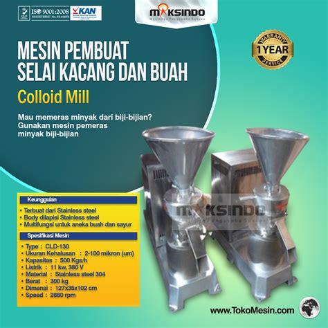 Harga Selai Buah by Jual Mesin Pembuat Selai Kacang Dan Buah Colloid Mill Di