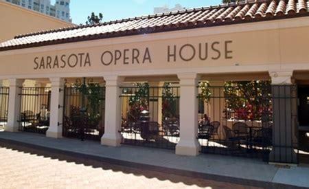 sarasota opera house the sarasota entertainment scene where to go and what to see