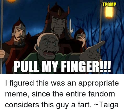 Pull My Finger Meme - 25 best memes about pull my finger pull my finger memes