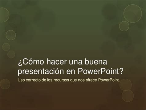 como hacer una presentacion en powerpoint c 243 mo hacer una buena presentaci 243 n en power point