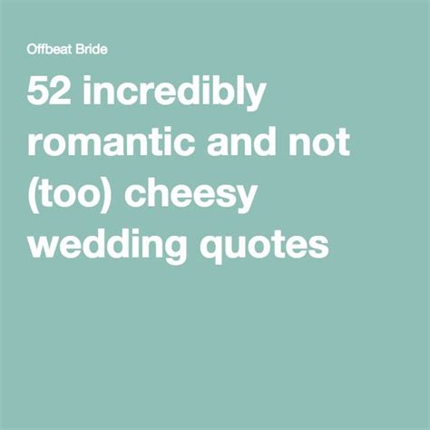Wedding Quotes Not Cheesy by Best 25 Cheesy Quotes Ideas On