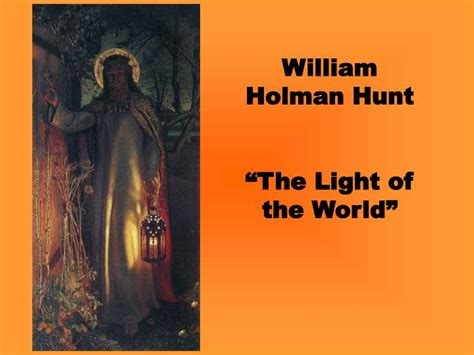 william holman hunt the light of the ppt william holman hunt the light of the