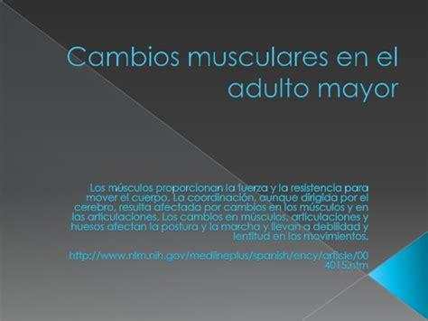cambios en el adulto mayor youtube cambios musculares en el adulto mayor