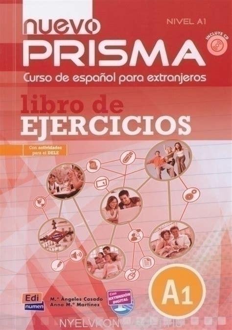 nuevo prisma curso de nuevo prisma nivel a1 curso de espanol para extranjeros libro de ejercicios con cd audio