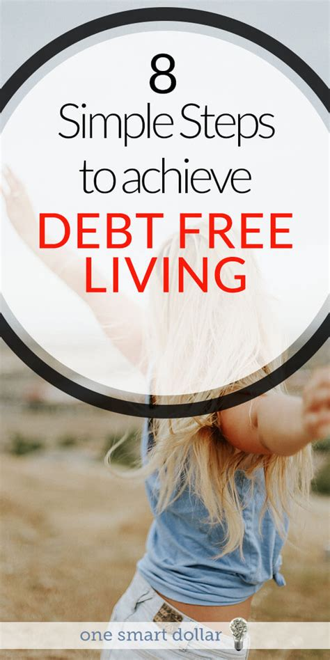 simple steps  achieve debt  living  smart dollar
