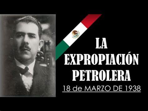 imagenes de la venezuela petrolera la expropiacion petrolera 18 de marzo de 1938 youtube