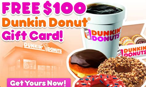 Dunkin Donut Gift Cards - get a free 100 dunkin donuts gift card get a free stuff online free stuff free