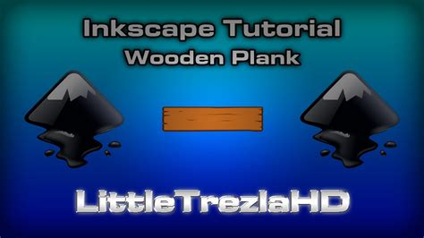 inkscape tutorial on youtube inkscape tutorial wooden plank youtube