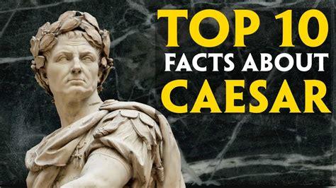 Caesar Top top 10 facts about gaius julius caesar