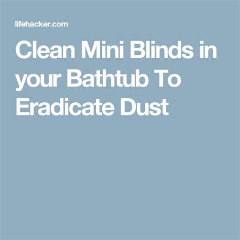 cleaning mini blinds bathtub clean mini blinds in your bathtub to eradicate dust diy
