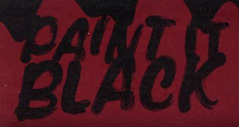 l black paint quot paint it black quot rolling stones a cinquante ans