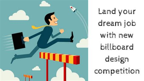 design your dream job land your dream job with new billboard design competition