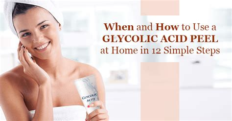 when and how to use a glycolic acid peel at home in 12