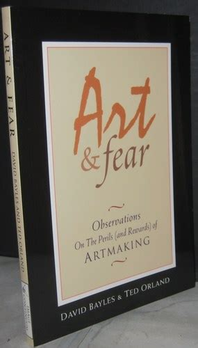fear observations on the perils and rewards of artmaking fear observations on the perils and