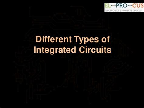 about different types of integrated circuits
