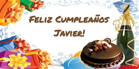 imagenes de cumpleaños para javier feliz cumple javier felicitaciones de cumplea 241 os para