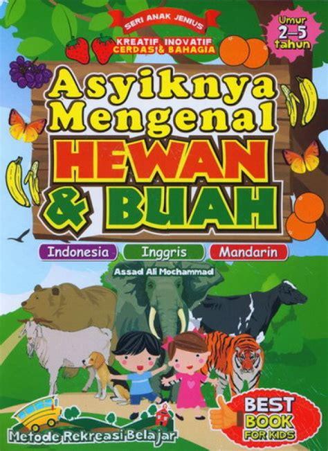 Buku Anak Seri Mengenal Hewan bukukita asyiknya mengenal hewan dan buah