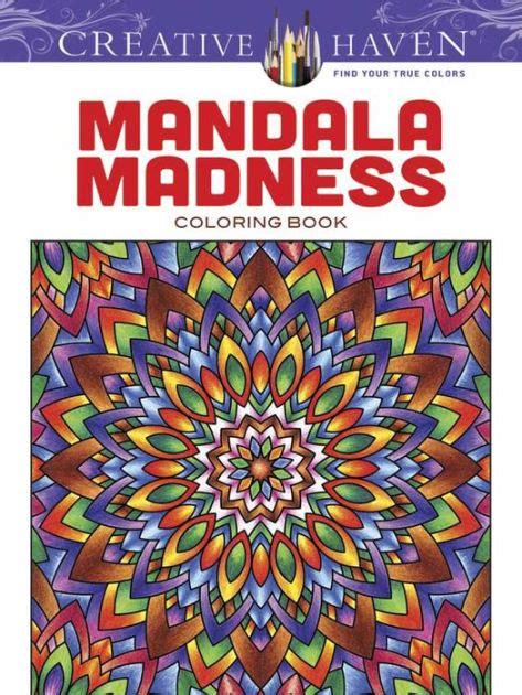 mandala coloring books barnes and noble creative mandala madness coloring book by wik