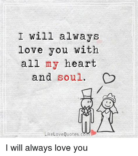 And I Will Always Love You Meme - i will always love you with all my heart and soul like