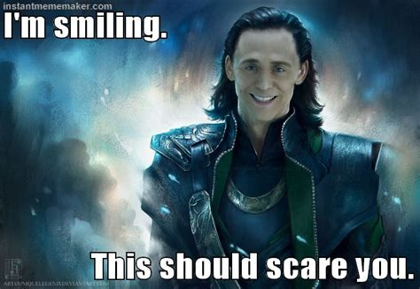 Loki Meme - not even remotely but that s fine keep smiling loki