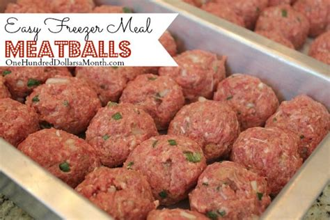 easy freezer meal meatballs one hundred dollars a month