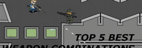 doodle weapon combinations best 5 weapon combinations in mini militia mini militia