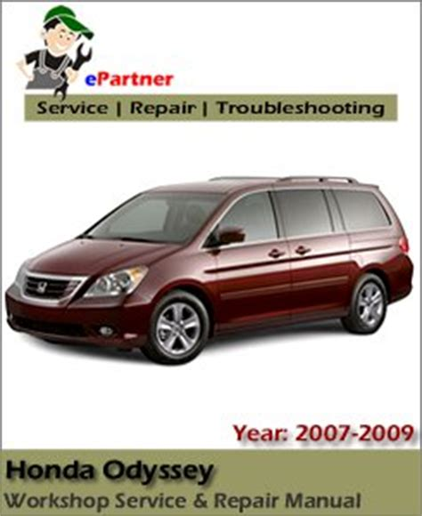 auto repair manual online 2007 honda odyssey user handbook honda odyssey service repair manual 2007 2009 automotive service repair manual