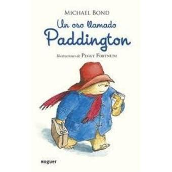 un oso llamado paddington 8427901593 un oso llamado paddington michael bond sinopsis y