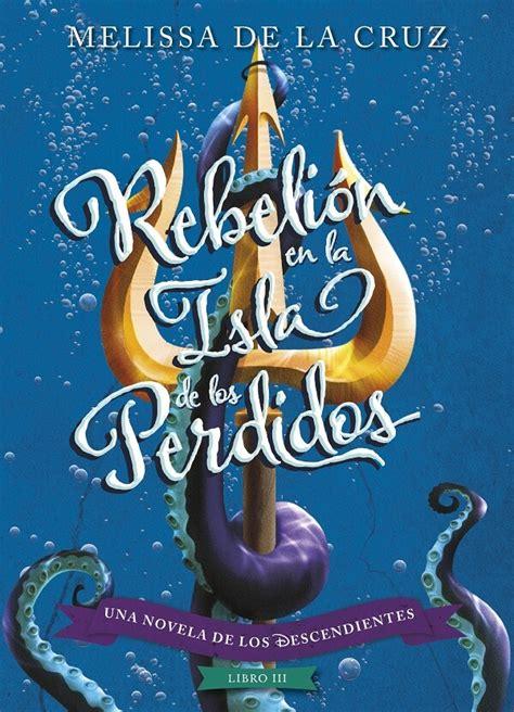 libro los descendientes 2 descargar el libro rebeli 243 n en la isla de los perdidos gratis pdf epub
