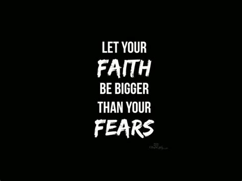 let your faith be bigger than your fear tattoo 50 meaningful faith quotes and sayings golfian