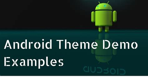 tutorial android theme android theme demo exle implementing themes w3school