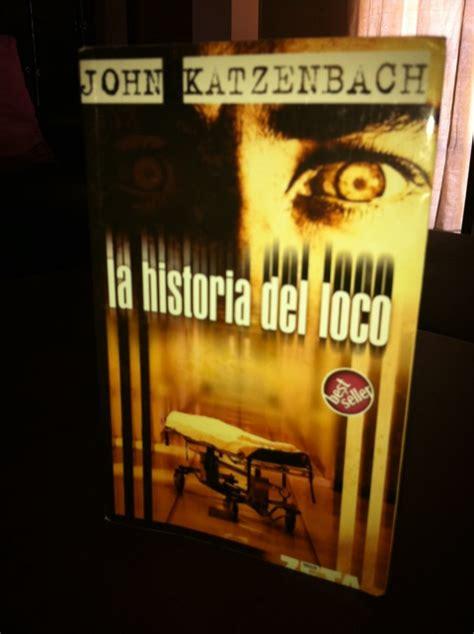 historia del loco libro la historia del loco mi librero