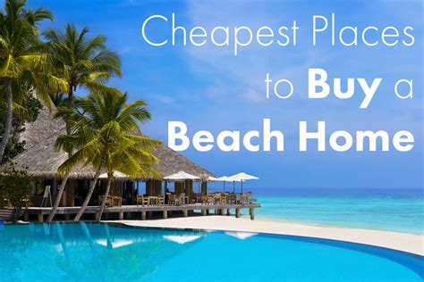 Cheapest Cities To Buy A House | cheapest places to buy a beach home beltmann corporate