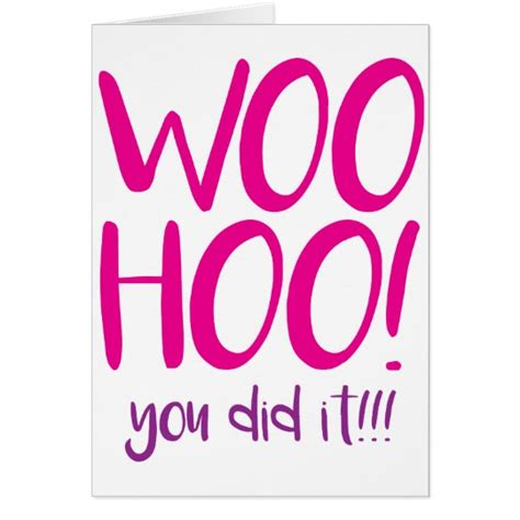 How To Use Woohoo Gift Card - woohoo you did it congratulations greeting card card zazzle com