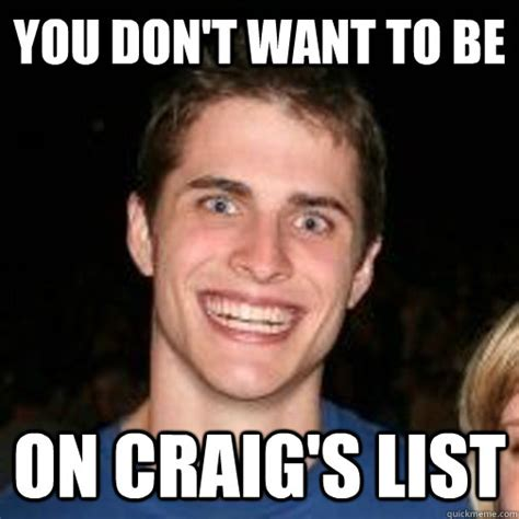 Craig Meme - creepy craig memes quickmeme