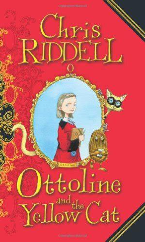 Buku Chris Riddell Ottoline The Yellow Cat ottoline and the yellow cat harvard book store