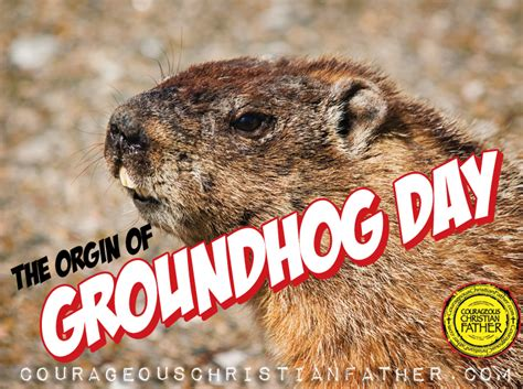 groundhog day origin the origins of groundhog day courageous christian