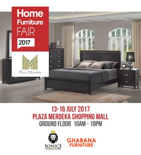 plaza merdeka home furniture fair 2017 13 16 july ug