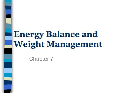 chapter 7 weight management energy balance and weight management ppt