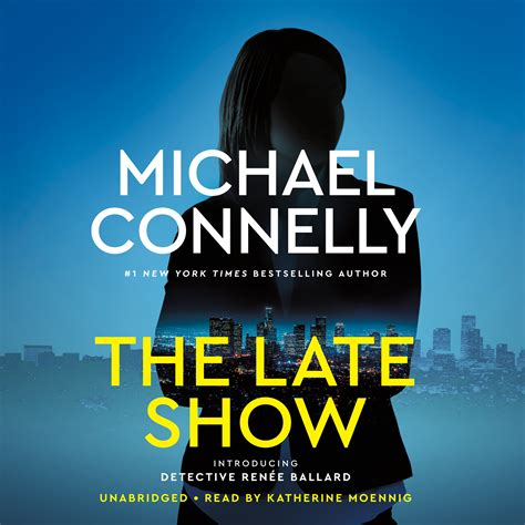 the late show books the late show audiobook by michael connelly read