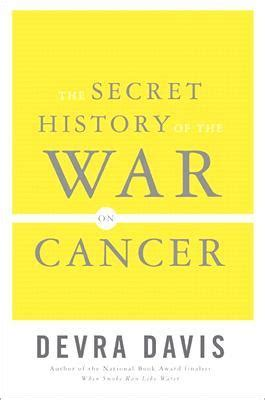 secret history of book club questions the secret history of the war on cancer by devra davis