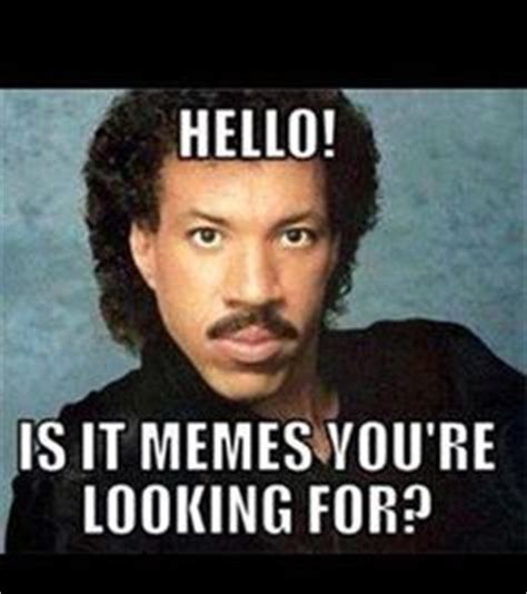 Lionel Richie Hello Meme - 1000 images about humour on pinterest willy wonka