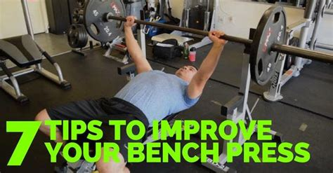 bench press tips 7 tips to improve your bench press kips