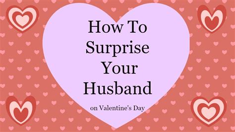 how to your boyfriend on valentines how to your husband on s day