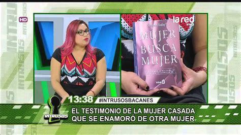 libro busca y cuenta viajando la autora del libro quot mujer busca mujer quot cuenta su testimonio youtube