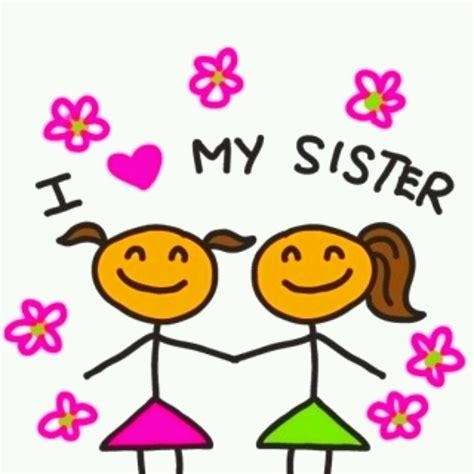 images of love of sisters i love my sister she got me through more than one