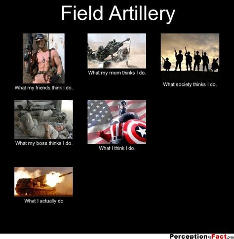 field artillery what people think i do what i really