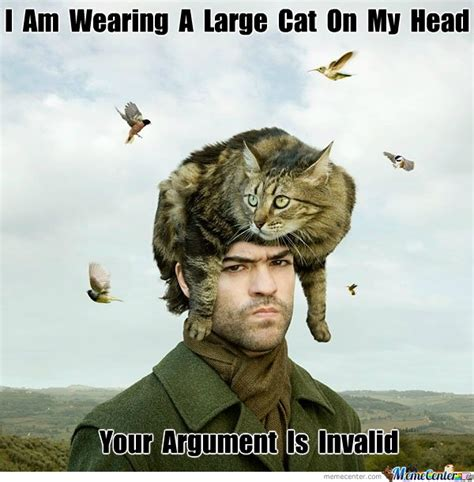 Meme Your Argument Is Invalid - your argument is invalid by jyrolyn meme center