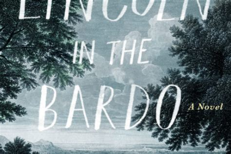 lincoln in the bardo a novel books george saunders bestseller lincoln in the bardo is